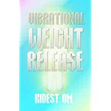 Vibrational Weight Release