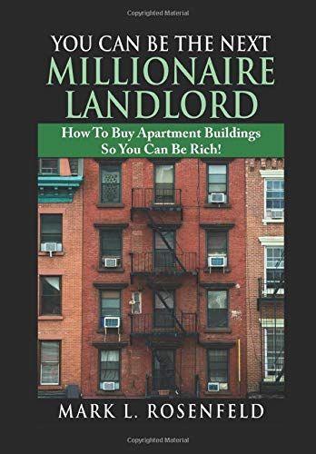 Download You Can Be The Next Millionaire Landlord: How To Buy Apartment Buildings So You Can Be Rich! 197686559X