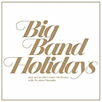 Big Band Holidays by Jazz at Lincoln Center Orchestra