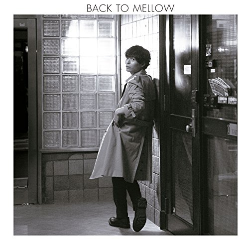 BACK TO MELLOW(初回限定盤) (DVD付)の詳細を見る
