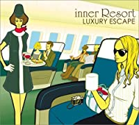 Luxury Escape-Inner Resort by Luxury Escape-Inner Resort (2006-05-10)