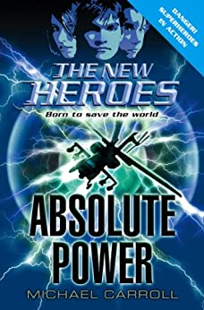 Absolute Power (The New Heroes, Book 3) by [Carroll, Michael]