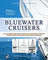 Bluewater Cruisers: A By-the-Numbers Compilation of Seaworthy, Offshore-capable Fiberglass Monohull Production Sailboats by North American DesignersC