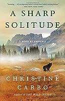 A Sharp Solitude: A Novel of Suspense (4) (Glacier Mystery Series)