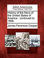 History of the Navy of the United States of America: Continued to 1856.