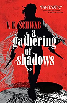 A Gathering of Shadows (A Darker Shade of Magic) by [Schwab, V.E.]