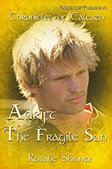 Adrift: The Fragile Sun (The Chronicles of Caleath Book 8) by [Skinner, Rosalie]