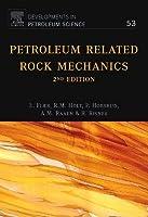 Petroleum Related Rock Mechanics, Volume 53, Second Edition (Developments in Petroleum Science)