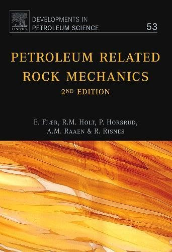 Download Petroleum Related Rock Mechanics, Volume 53, Second Edition (Developments in Petroleum Science) 0444502602