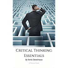 Critical Thinking Essentials: A Practical Guide