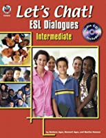 Let's Chat! ESL Dialogues: Intermediate