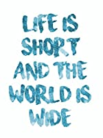 Life is Short 8x10 Inch Art Print Travel Quote Wall Art Print Typography Inspirational Gifts [並行輸入品]