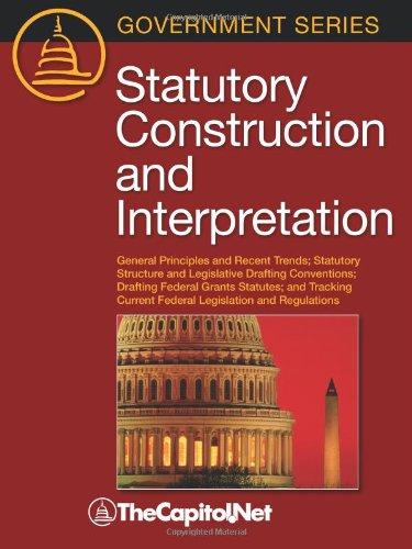 Download Statutory Construction and Interpretation: General Principles and Recent Trends; Statutory Structure and Legislative Drafting Conventions; Drafting Fe 1587331926