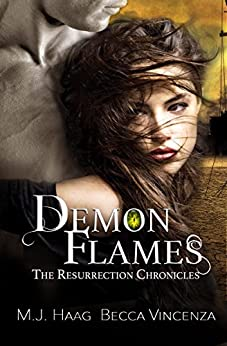 Demon Flames (Resurrection Chronicles Book 2) by [Haag, M.J., Vincenza, Becca]