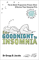 Say Goodnight to Insomnia: A Drug-Free Programme Developed at Harvard Medical School