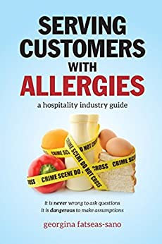 Serving Customers with Allergies: A Hospitality Industry Guide by [Fatseas-Sano, Georgina]