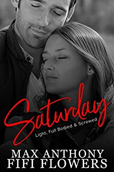 SATURDAY: Light, Full-Bodied & Screwed (Hookup Café) by [Flowers, Fifi, Anthony, Maxwell]