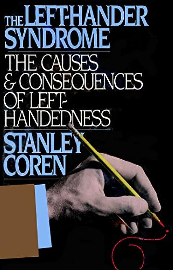 我慢する胴体馬鹿げたThe Left-Hander Syndrome: The Causes and Consequences of Left-Handedness (English Edition)