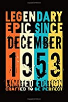 Epic since December 1953 : Birthday gift Notebook :Great Gift Journal for Family /Women/Men/Boss/Coworkers/Colleagues/Students/Friends.: Lined Notebook / Journal Gift, 110 Pages, 6x9, Soft Cover, Matte Finish