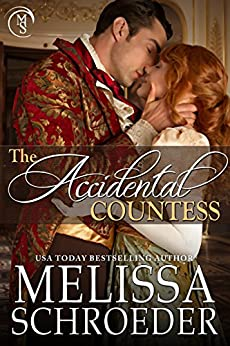 The Accidental Countess (Once Upon an Accident Book 1) by [Schroeder, Melissa]