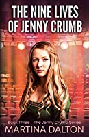 The Nine Lives of Jenny Crumb (The Jenny Crumb Series)