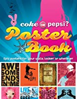 Coke or Pepsi? Poster Book: Epic Posters for Your Walls, Locker, or Wherever