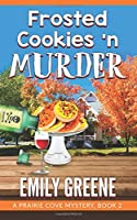 Frosted Cookies 'n Murder (Prairie Cove Mystery)