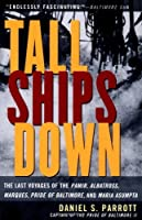 Tall Ships Down : The Last Voyages of the Pamir Albatross Marques Pride of Baltimore and Maria Asumpta【洋書】 [並行輸入品]