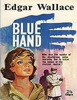 Blue Hand: Edgar Wallace