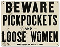 Beware of Pickpockets And Loose Women Tin Sign 11 x 14in 【Creative Arts】 [並行輸入品]