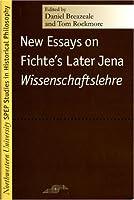 New Essays on Fichte's Later Jena Wissenschaftslehre (Studies in Phenomenology and Existential Philosophy)