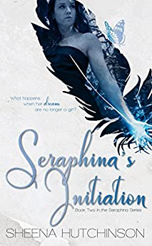 Seraphina's Initiation (The Seraphina Series Book 2) by [Hutchinson, Sheena]