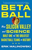Betaball: How Silicon Valley and Science Built One of the Greatest Basketball Teams in History (English Edition)