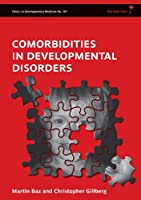 Comorbidities in Developmental Disorders (Clinics in Developmental Medicine)