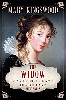 The Widow (Silver Linings Mysteries Book 1) by [Kingswood, Mary]