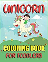 Unicorn Coloring Book for Toddlers: Fantastic Unicorn Coloring Book for Toddlers | 40 Unicorn Coloring Pages Easy For Toddlers