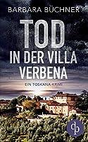 Tod in der Villa Verbena: Ein Toskana-Krimi