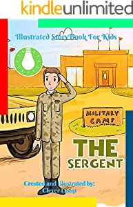 The Sergent: Before Bed Children's Book- Cute story - Easy reading Illustrations -Cute Educational Adventure . (English Edition)