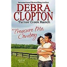 TREASURE ME, COWBOY: Enhanced Edition (Turner Creek Ranch Book 1)