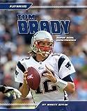 Tom Brady: Super Bowl Quarterback (Playmakers)