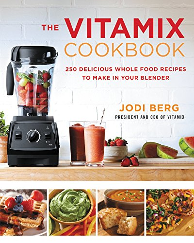 The Vitamix Cookbook: 250 Deli...
