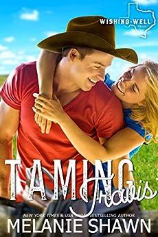 Taming Travis (Wishing Well, Texas Book 4) by [Shawn, Melanie]
