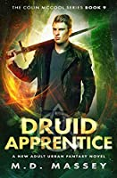 Druid Apprentice: A New Adult Urban Fantasy Novel (The Colin McCool Paranormal Suspense Series)