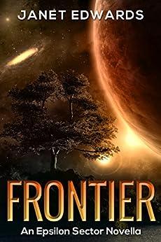 Frontier: An Epsilon Sector Novella by [Edwards, Janet]
