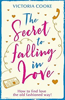 The Secret to Falling in Love by [Cooke, Victoria]