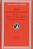Ecclesiastical History, Volume II: Books 4-5. Lives of the Abbots. Letter to Egbert (Loeb Classical Library)