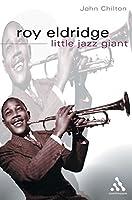 Roy Eldridge: Little Jazz Giant (Bayou Jazz Lives S.)