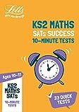 KS2 Maths SATs Age 10-11: 10-Minute Tests: 2019 Tests (Letts KS2 Revision Success)