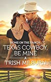 Home on the Ranch: Texas Cowboy, Be Mine (Blue Falls, Texas Book 14) (English Edition)