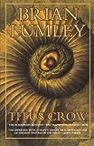 Titus Crow, Volume 1: The Burrowers Beneath; The Transition of Titus Crow (Titus Crow Omnibus)